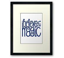 I Believe in Magic Framed Print