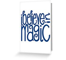 I Believe in Magic Greeting Card