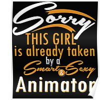 """Sorry This Girl is already taken by a Smart & Sexy Animator"" Collection #80013 Poster"