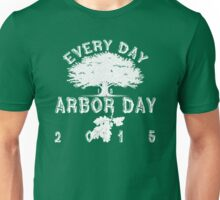Every day is Arbor Day (white) Unisex T-Shirt