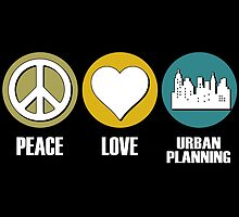 PEACE LOVE URBAN PLANNING by fancytees