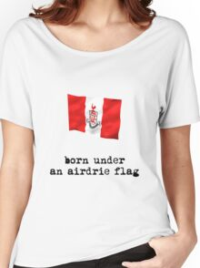 Born Under an Airdrie Flag Women's Relaxed Fit T-Shirt