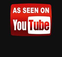 As Seen On Youtube Unisex T-Shirt