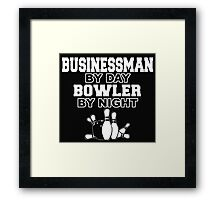 BUSINESSMAN BY DAY BOWLER BY NIGHT Framed Print