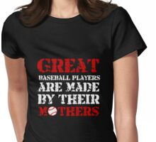 GREAT BASEBALL PLAYERS ARE MADE BY THEIR MOTHERS (2) Womens Fitted T-Shirt