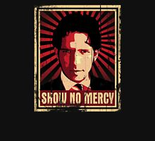 Show No Mercy poster - distressed T-Shirt