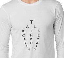Talk is Cheap Long Sleeve T-Shirt