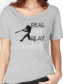 Real girls play baseball Women's Relaxed Fit T-Shirt