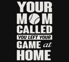 Your mom called, you left your game at home Kids Tee