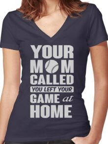 Your mom called, you left your game at home Women's Fitted V-Neck T-Shirt