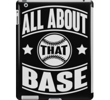 All about that base iPad Case/Skin