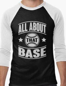 All about that base Men's Baseball ¾ T-Shirt