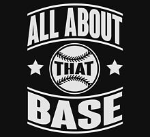 All about that base T-Shirt