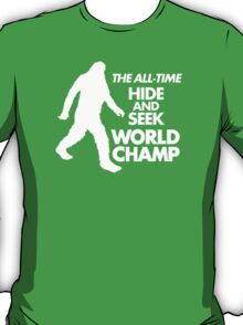 the all time hide and seek word champ T-Shirt