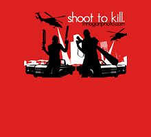 Shoot To Kill Unisex T-Shirt