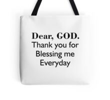 DEAR GOD, THANK YOU FOR BLESSING ME EVERYDAY Tote Bag