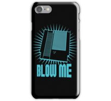 Blow Me !! iPhone Case/Skin