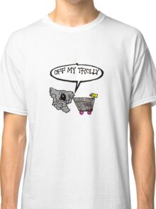 off my trolly Classic T-Shirt