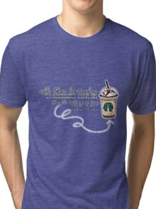 """All the lonely starbucks lovers..."" Tri-blend T-Shirt"