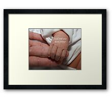 I will hold your hands forever Framed Print