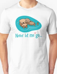 Never let me go Unisex T-Shirt