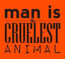 Man is the Cruelest Animal Kids Tee
