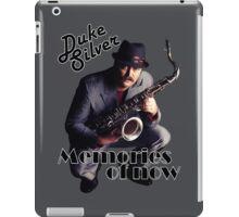 Duke Silver - Memories Of Now iPad Case/Skin