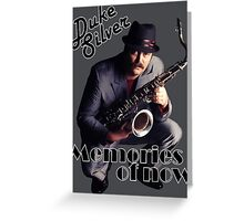Duke Silver - Memories Of Now Greeting Card