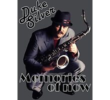 Duke Silver - Memories Of Now Photographic Print