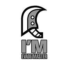 Trust Me I'm Evade Master! Photographic Print