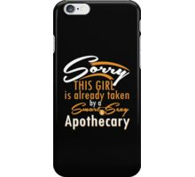 """""""Sorry This Girl is already taken by a Smart & Sexy Apothecary"""" Collection #80020 iPhone Case/Skin"""
