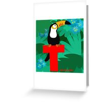 t for toucan Greeting Card