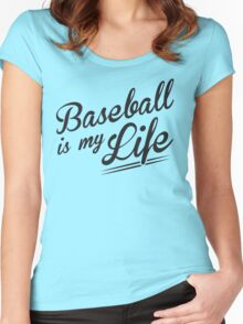 Baseball is my Life Women's Fitted Scoop T-Shirt