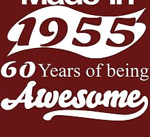 Made in 1955 60 years of being awesome by tdesignz