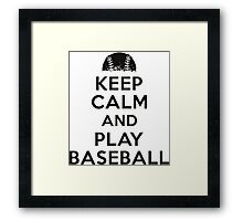 Keep calm and play baseball Framed Print