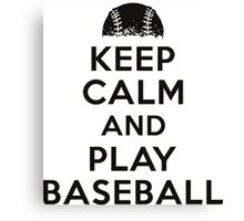 Keep calm and play baseball Canvas Print