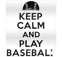 Keep calm and play baseball Poster