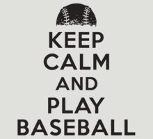 Keep calm and play baseball by nektarinchen