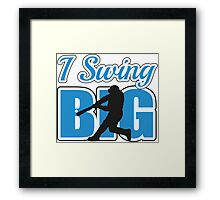 I swing big Framed Print