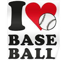 I love baseball Poster
