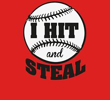 I hit and steal Unisex T-Shirt