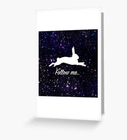 Follow the white rabbit Greeting Card