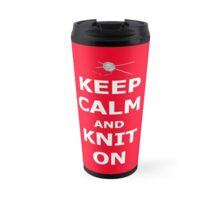 Keep calm and knit on Travel Mug