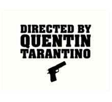 Directed by Quentin Tarantino Art Print