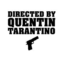 Directed by Quentin Tarantino Photographic Print