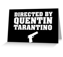 Directed by Quentin Tarantino (White)  Greeting Card