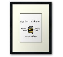 Give bees a chance! Framed Print
