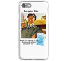 Gatorade Me Bitch! iPhone Case/Skin