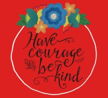 Have Courage and Be Kind One Piece - Short Sleeve