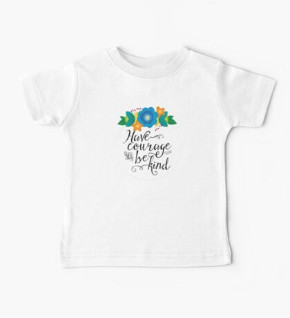 Have Courage and Be Kind Baby Tee